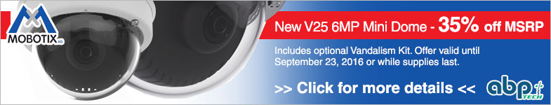 New V25 6MP Mini Dome Offer - 35% off MSRP until September 23, 2016 or while supplies last
