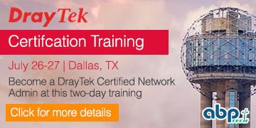 DrayTek Certification Training - July 26-27, 2018 | Dallas, TX