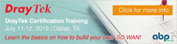 DrayTek Certification Training - July 11-12, 2019 in Dallas, TX