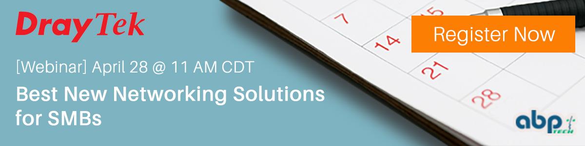 DrayTek Webinar - Best New Networking Solutions for SMBs