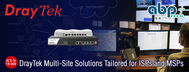 DrayTek's Multi-Site Solutions Tailored for ISPs and MSPs