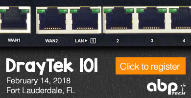 DrayTek 101 Training in Fort Lauderdale - February 14, 2018