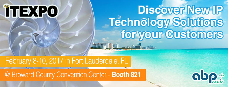 Discover New IP Technology Solutions for your Customers with ABP @ ITEXPO East 2017