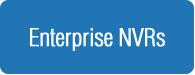 Enterprise NVR