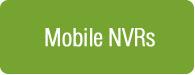 Mobile NVRs