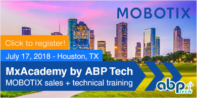 MxAcademy with ABP and MOBOTIX - July 17 - Houston, TX
