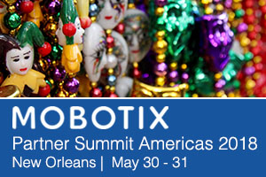 MOBOTIX Partner Summit Americas - New Orleans - May 30-31, 2018
